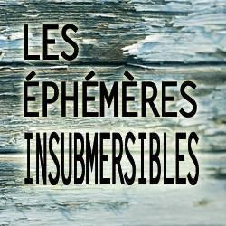 Les éphémères insubmersibles